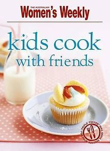 Kids Cook With Friends (The Australian Women's Weekly Minis), Good Condition Boo
