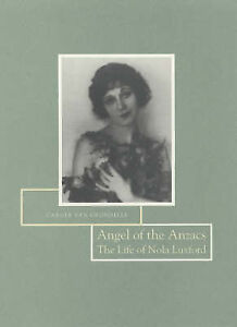 NEW Angel of the Anzacs: The Life of Nola Luxford by Carole van Grondelle