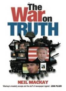 """""""AS NEW"""" Neil Mackay, The War on Truth Book"""