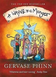 A Wayne in a Manger Gervase Phinn - Croydon, United Kingdom - A Wayne in a Manger Gervase Phinn - Croydon, United Kingdom