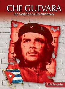 NEW Che Guevara: The Making of a Revolutionary (Life Portraits)