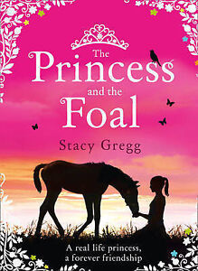 The-Princess-and-the-Foal-Gregg-Stacy-New-Book