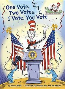 One Vote, Two Votes, I Vote, You Vote by Worth, Bonnie -Hcover