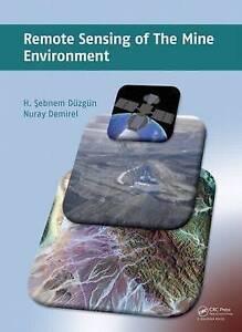 Remote Sensing of the Mine Environment, H. Şebnem Düzgün