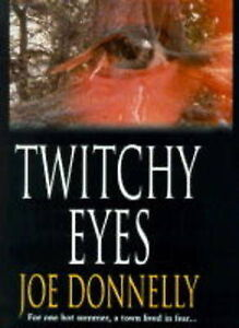 Twitchy Eyes by Joe Donnelly (Hardback, 1997)