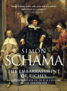 The Embarrassment of Riches by Simon Schama (Paperback, 1988)
