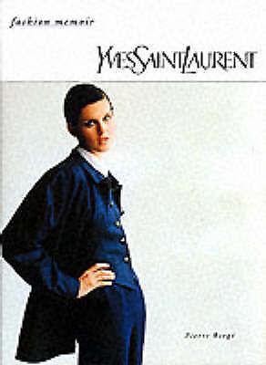 Yves Saint Laurent (Fashion Memoir)  Pierre Bergé Book