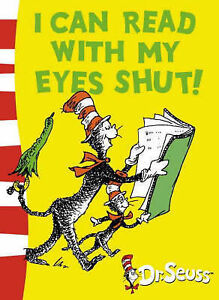 I Can Read with My Eyes Shut by Dr. Seus...