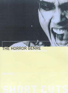 The Horror Genre: From Beelzebub to Blair Witch (Short Cuts), Wells, Paul, Wells