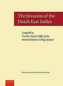 NEW The Invasion of the Dutch East Indies (War History)