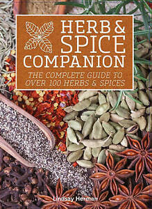 Herb & Spice Companion Complete Guide Over 100 Herbs & Sp by Herman Lindsay