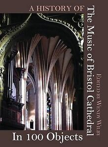 Very Good, A History of the Music of Bristol Cathedral in 100 Objects, , Book