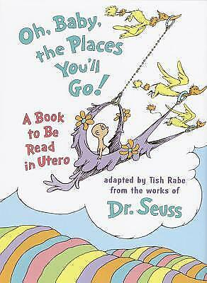 Oh, Baby, the Places You'll Go! by Tish Rabe; Dr. Seuss
