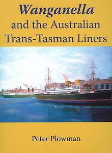 WANGANELLA AND THE AUSTRALIAN TRANS-TASMAN LINERS - by Peter Plowman