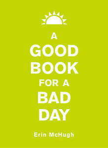 A Good Book for a Bad Day, Erin McHugh