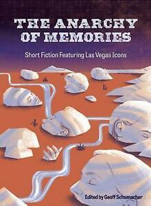 The Anarchy of Memories: Short Fiction Featuring Las Vegas Icons (Las Vegas Writ