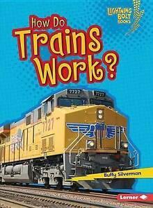 How Do Trains Work? by Buffy Silverman (Paperback / softback)