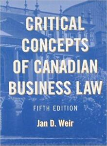 Critical Concepts of Canadian Business Law  5th edition