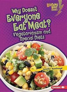 Why Doesn't Everyone Eat Meat?: Vegetarianism and Special Diets by Jennifer...