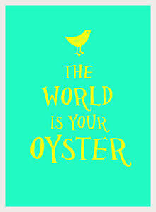 The-World-Is-Your-Oyster-by-Summersdale-Publishers-Hardback-2015
