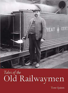 TALES OF THE OLD RAILWAYMEN., Quinn, Tom., Used; Very Good Book