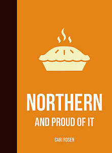NEW Northern and Proud of It by Cari Rosen