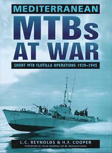 Mediterranean MTBs at War: Short MTB Flotilla Operations, 1939-45, Reynolds, Leo