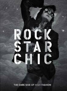 Rock Star Chic: The Dark Side of High Fashion by Patrice Farameh, Susanne...