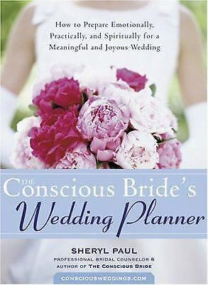 The Conscious Bride's Wedding Planner : How to Prepare Emotionally,...  (NoDust) (Bride Wedding Planner)