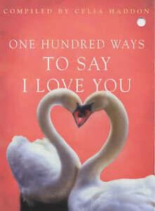 Good-One-Hundred-Ways-to-Say-I-Love-You-Haddon-Celia-Book