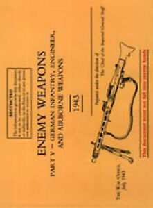 Enemy Weapons Part V - German Infantry, Engineer And Airborne Weapons: Enemy Wea