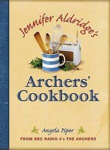 Jennifer Aldridges Archers' Cookbook: From BBC Radio 4's The Archers,GOOD Book