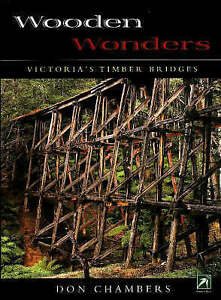 Wooden Wonders Victoria's Timber Bridges hardback  New, trackable freepost aust