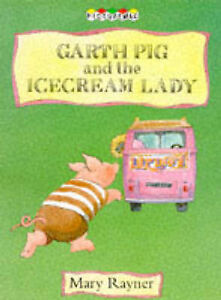 Garth Pig and the Icecream Lady (Picturemacs S.)