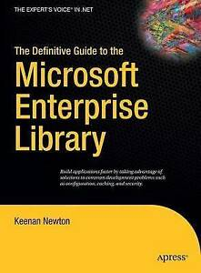 The Definitive Guide to the Microsoft Enterprise Library (Expert's Voice in .NET