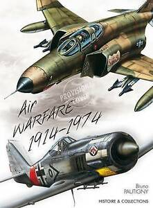 Air Warfare 1914-1974: 60 Years of Aerial Warfare by Bruno Pautigny...