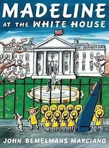 Madeline-at-the-White-House-by-John-Bemelmans-Marciano-c2011-NEW-Hardcover