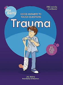 Good-Answers-to-Tough-Questions-Trauma-by-Joy-Berry-Paperback-2010