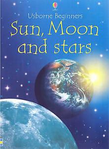 Sun, Moon and Stars (Usborne Beginners),GOOD Book
