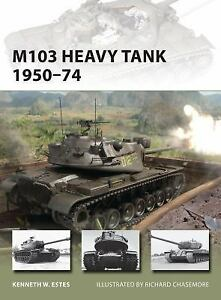 New-Vanguard-M103-Heavy-Tank-1950-74-197-by-Kenneth-W-Estes-and-Kenneth