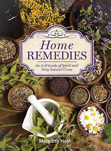 Home Remedies: An A-Z Guide of Quick and Easy Natural Cures by Hale, Meredith