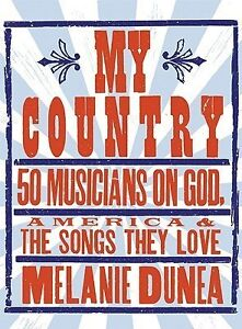 My Country 50 Musicians on God, America & Songs They Love