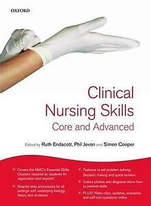 Clinical Nursing Skills Core & Advanced - Endacott Jevon Cooper 2009