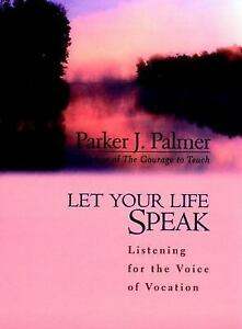 Acc-Let-Your-Life-Speak-Listening-for-the-Voice-of-Vocation-Parker-J-Palmer