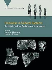 Innovation in Cultural Systems – Contributions from Evolutionary Anthropol