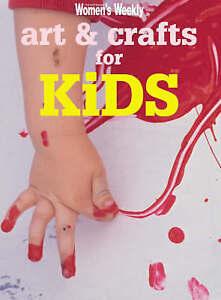 Art & Crafts For Kids (The Australian Women's Weekly Essentials), Tomnay, Susan,