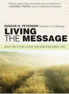 Living the Message Daily Help For Living the GodCentered Life by Eugene H - Norwich, United Kingdom - Living the Message Daily Help For Living the GodCentered Life by Eugene H - Norwich, United Kingdom