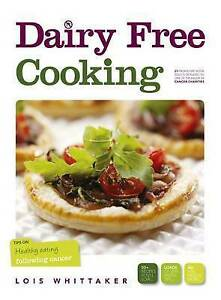 Dairy Free Cooking: Tips on Healthy Eating Following Cancer,Lois Whittaker,New B