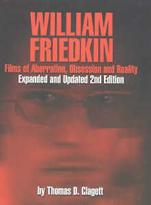 William Friedkin: Films of Aberration, Obsession, and Reality