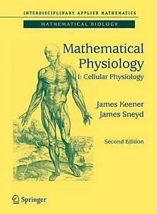 Mathematical Physiology: I: Cellular Physiology (Interdisciplinary Applied Mathe
